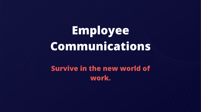On-demand: Employee communications to survive in the new world of work